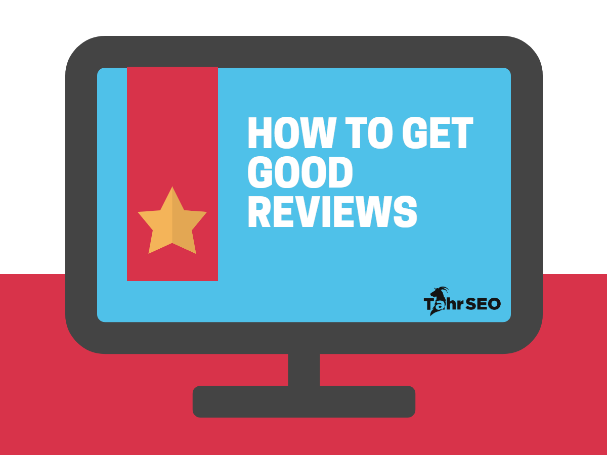 How to get Good Reviews